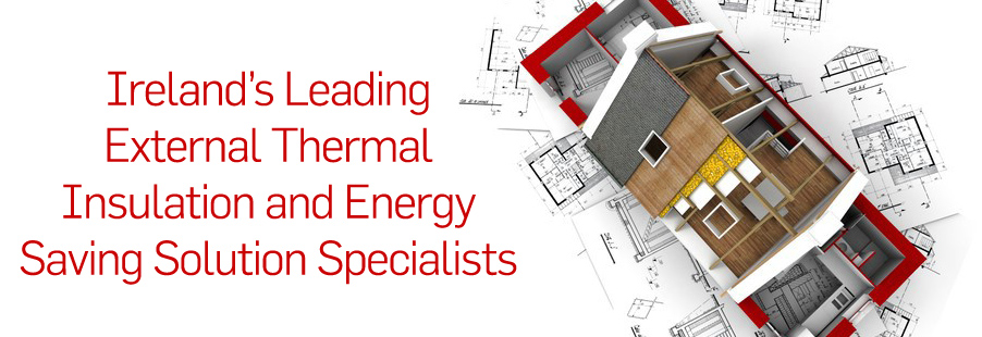 Ireland's leading External Thermal Insulation and Energy Saving Solutions Specialist